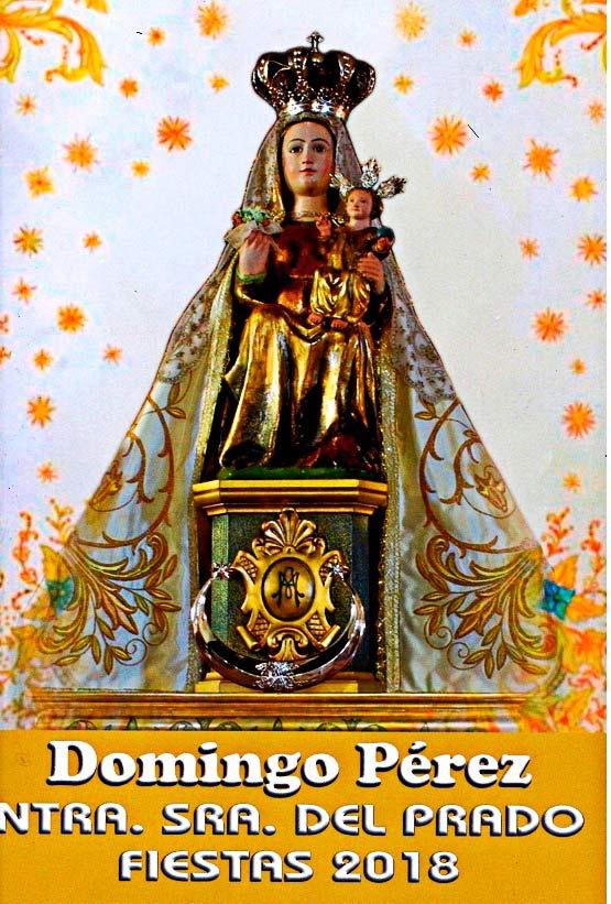 Programa de las fiestas en honor a Nª Sra. del Prado del 11 de agosto al 9 de septiembre de 2018 en Domingo Pérez Domingoperez18_0